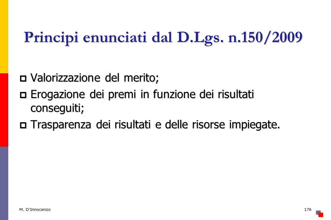 Principi enunciati dal D.Lgs. n.150/2009 Valorizzazione del merito; Valorizzazione del merito; Erogazione dei premi in funzione dei risultati consegui