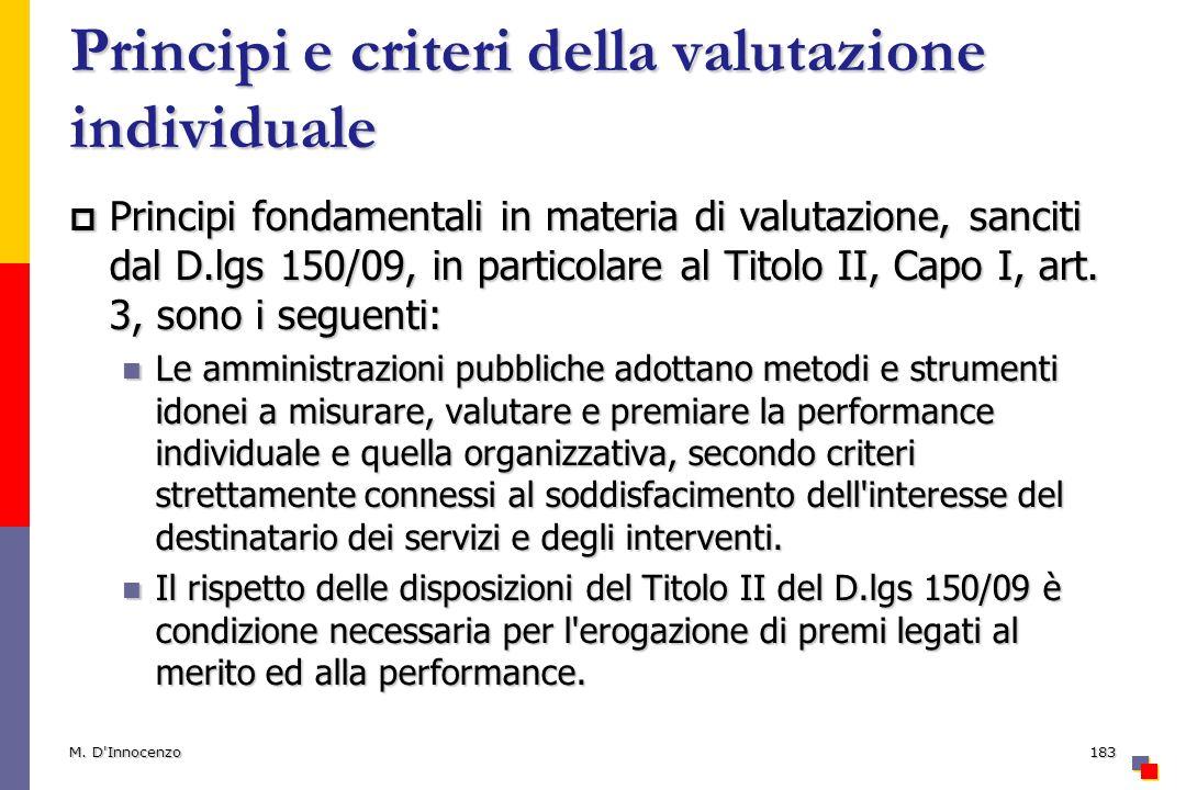 Principi e criteri della valutazione individuale Principi fondamentali in materia di valutazione, sanciti dal D.lgs 150/09, in particolare al Titolo II, Capo I, art.