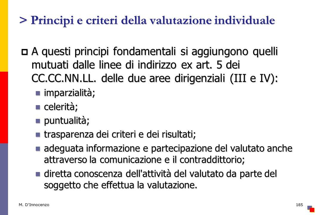 > Principi e criteri della valutazione individuale A questi principi fondamentali si aggiungono quelli mutuati dalle linee di indirizzo ex art. 5 dei