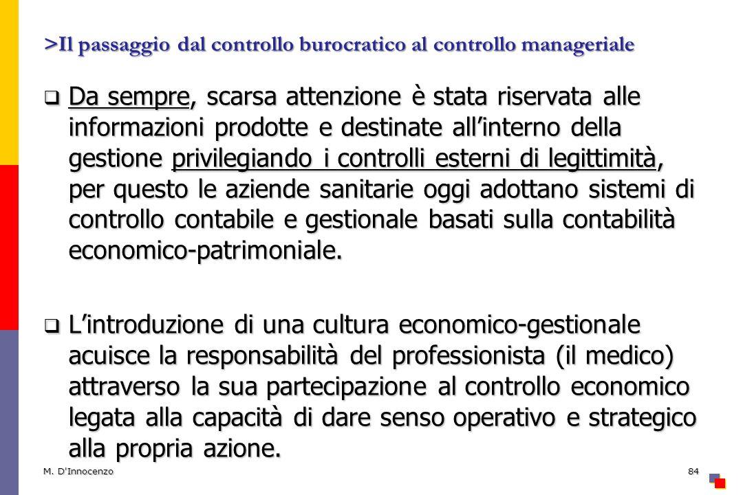 >Il passaggio dal controllo burocratico al controllo manageriale Da sempre, scarsa attenzione è stata riservata alle informazioni prodotte e destinate