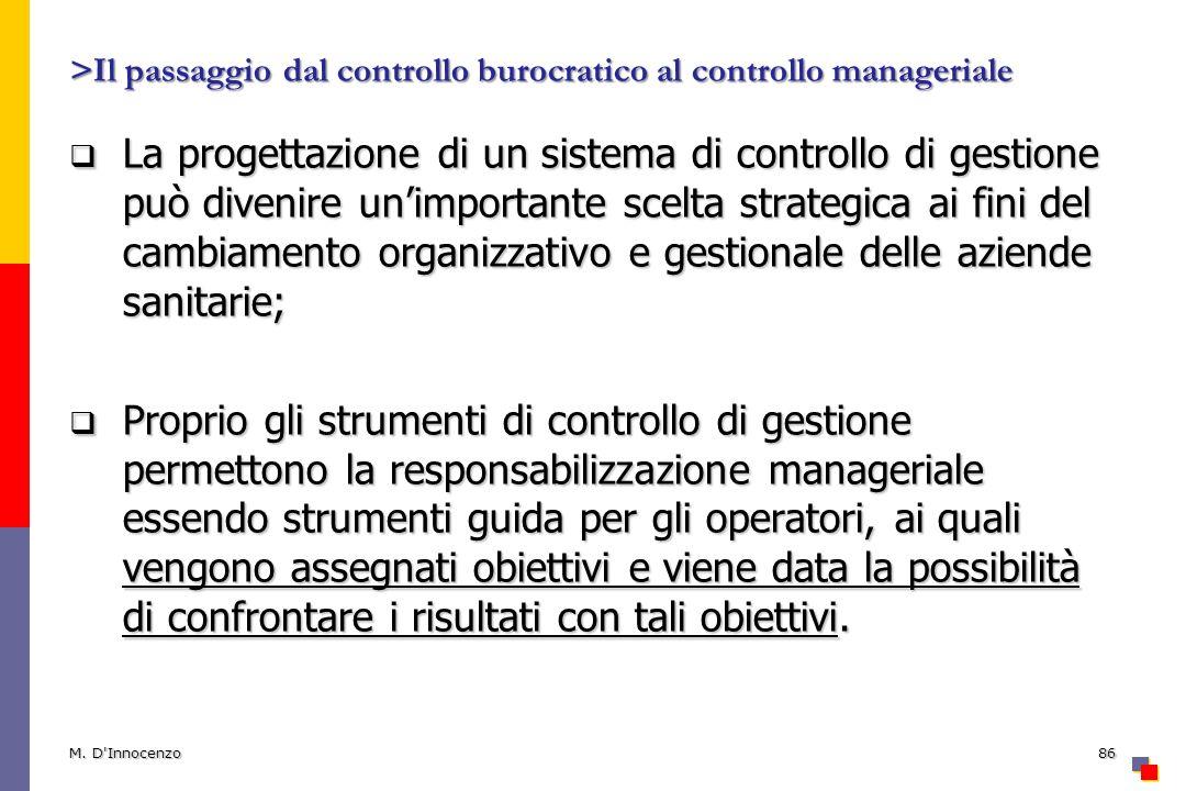 >Il passaggio dal controllo burocratico al controllo manageriale La progettazione di un sistema di controllo di gestione può divenire unimportante sce