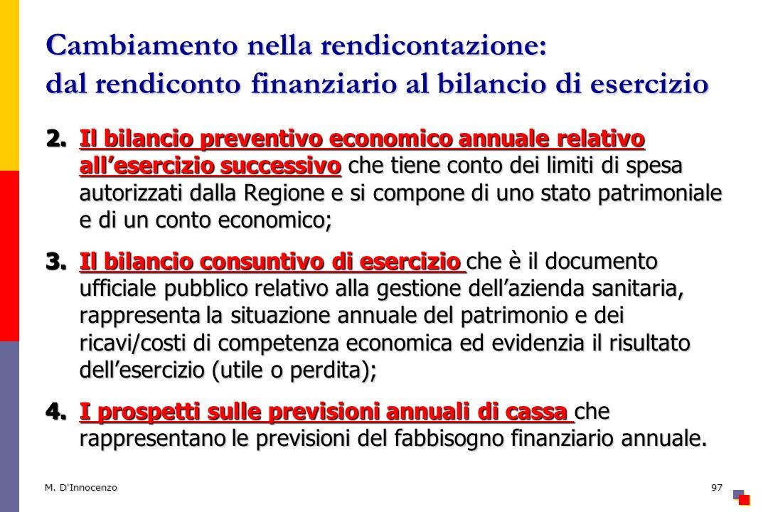 Cambiamento nella rendicontazione: dal rendiconto finanziario al bilancio di esercizio 2.Il bilancio preventivo economico annuale relativo allesercizi