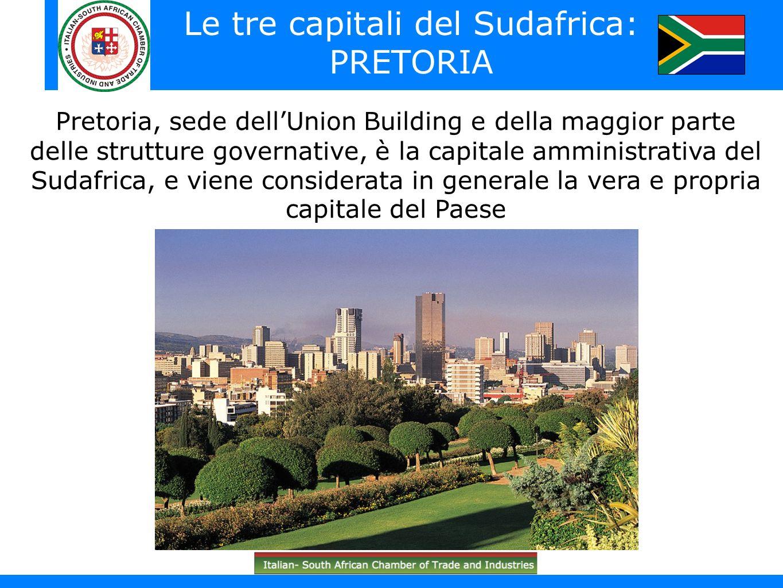 South Africa in brief (South African flag)) Le tre capitali del Sudafrica: PRETORIA Pretoria, sede dellUnion Building e della maggior parte delle stru