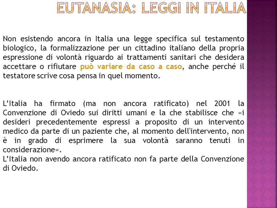 Non esistendo ancora in Italia una legge specifica sul testamento biologico, la formalizzazione per un cittadino italiano della propria espressione di