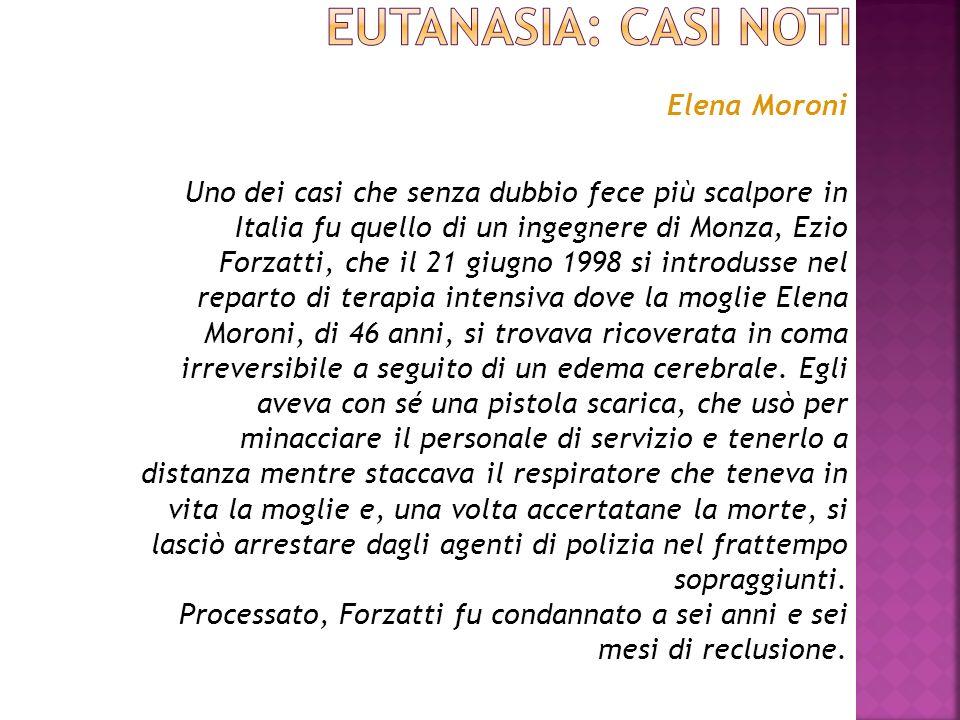 Elena Moroni Uno dei casi che senza dubbio fece più scalpore in Italia fu quello di un ingegnere di Monza, Ezio Forzatti, che il 21 giugno 1998 si int