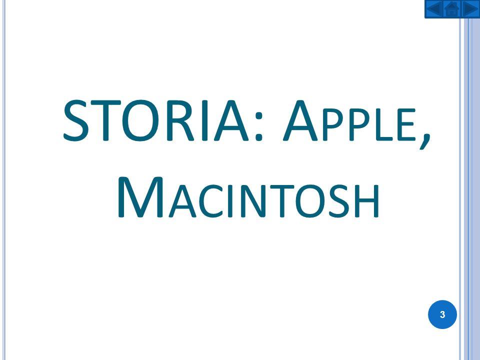 INFORMAZIONI GENERALI: Sede principale: Cupertino Anno di fondazione: 1 Aprile 1976 Soci fondatori: Steve Jobs, Steve Wozniak, Ronald Wayne È unazienda informatica statunitense che produce sistemi operativi, computer e dispositivi multimediali; essa è una delle maggiori aziende al mondo insieme alla sua rivale Microsoft.