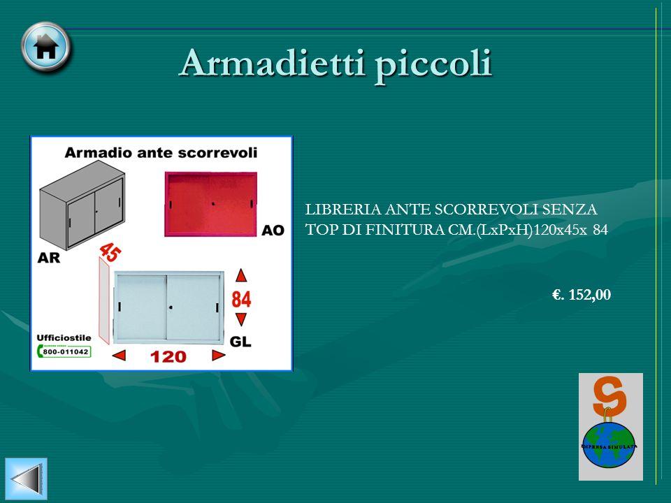 Armadietti piccoli LIBRERIA ANTE SCORREVOLI SENZA TOP DI FINITURA CM.(LxPxH)120x45x 84. 152,00