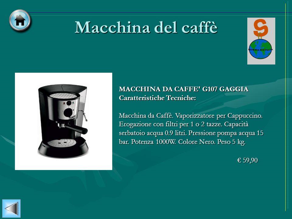 Macchina del caffè MACCHINA DA CAFFE' G107 GAGGIA Caratteristiche Tecniche: Macchina da Caffè. Vaporizzatore per Cappuccino. Erogazione con filtri per