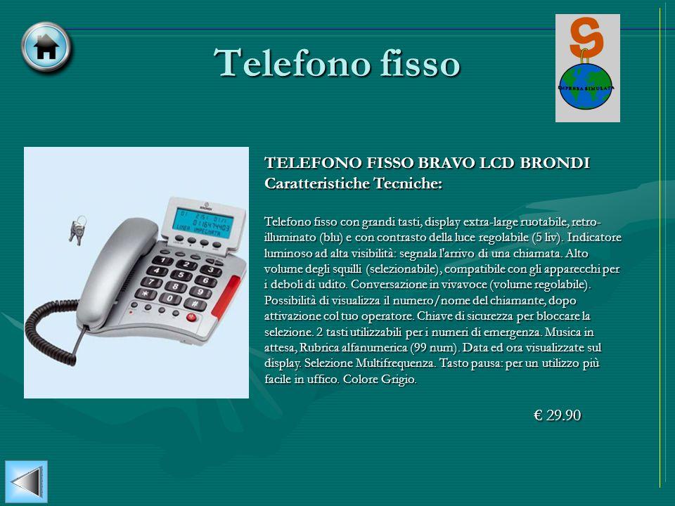 Telefono fisso TELEFONO FISSO BRAVO LCD BRONDI Caratteristiche Tecniche: Telefono fisso con grandi tasti, display extra-large ruotabile, retro- illumi
