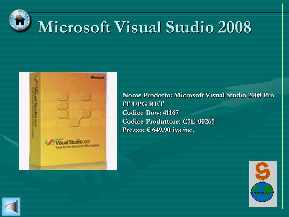Microsoft Visual Studio 2008 Nome Prodotto: Microsoft Visual Studio 2008 Pro IT UPG RET Codice Bow: 41167 Codice Produttore: C5E-00265 Prezzo: 649,90