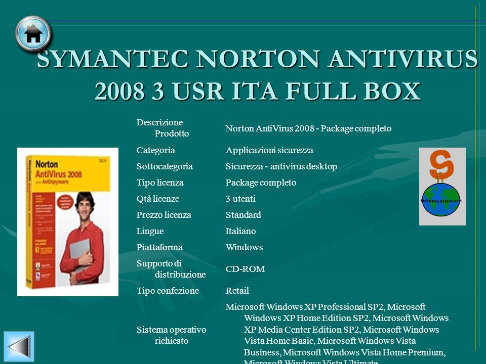 SYMANTEC NORTON ANTIVIRUS 2008 3 USR ITA FULL BOX Descrizione Prodotto Norton AntiVirus 2008 - Package completo CategoriaApplicazioni sicurezza Sottoc