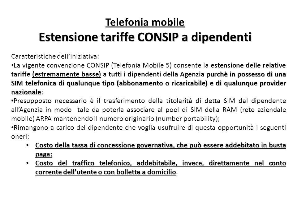 Telefonia mobile Estensione tariffe CONSIP a dipendenti Caratteristiche delliniziativa: purchè in possesso di una SIM telefonica di qualunque tipo (ab