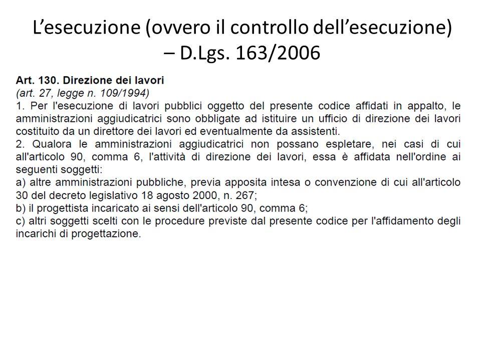 Lesecuzione (ovvero il controllo dellesecuzione) – D.Lgs. 163/2006