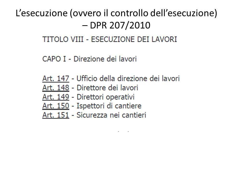 Lesecuzione (ovvero il controllo dellesecuzione) – DPR 207/2010