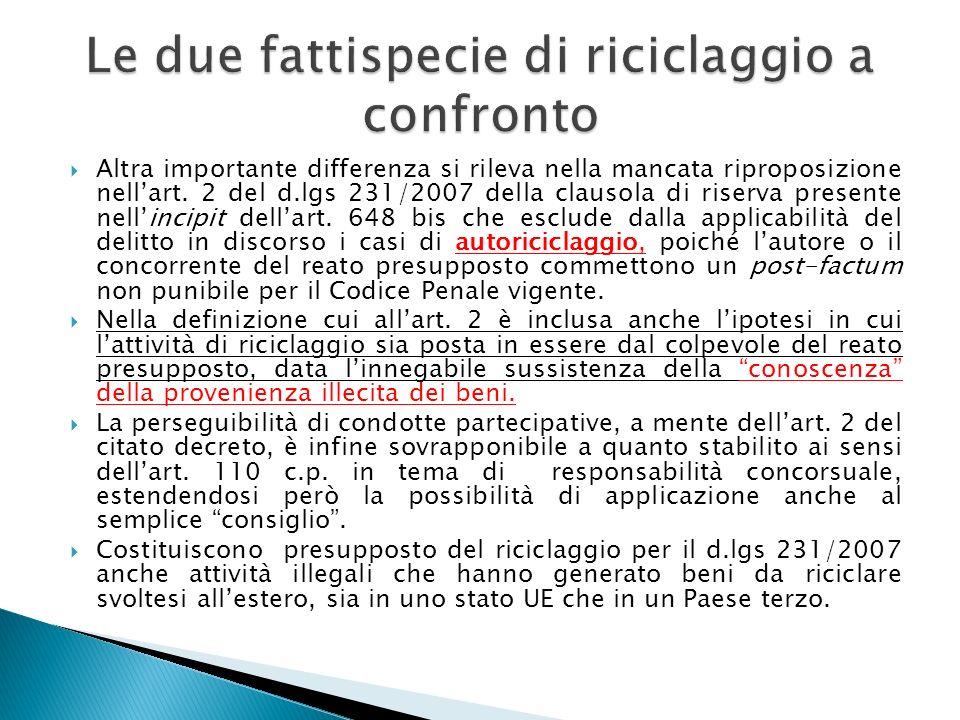 Altra importante differenza si rileva nella mancata riproposizione nellart. 2 del d.lgs 231/2007 della clausola di riserva presente nellincipit dellar
