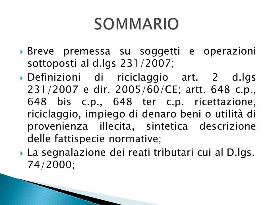 Breve premessa su soggetti e operazioni sottoposti al d.lgs 231/2007; Definizioni di riciclaggio art. 2 d.lgs 231/2007 e dir. 2005/60/CE; artt. 648 c.