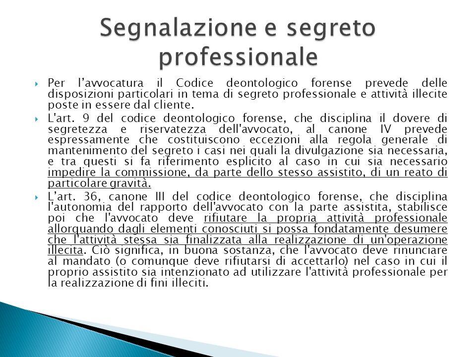 Per lavvocatura il Codice deontologico forense prevede delle disposizioni particolari in tema di segreto professionale e attività illecite poste in es