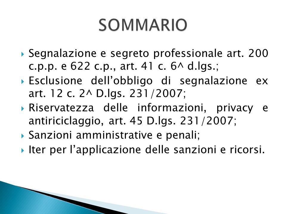 Segnalazione e segreto professionale art. 200 c.p.p. e 622 c.p., art. 41 c. 6^ d.lgs.; Esclusione dellobbligo di segnalazione ex art. 12 c. 2^ D.lgs.