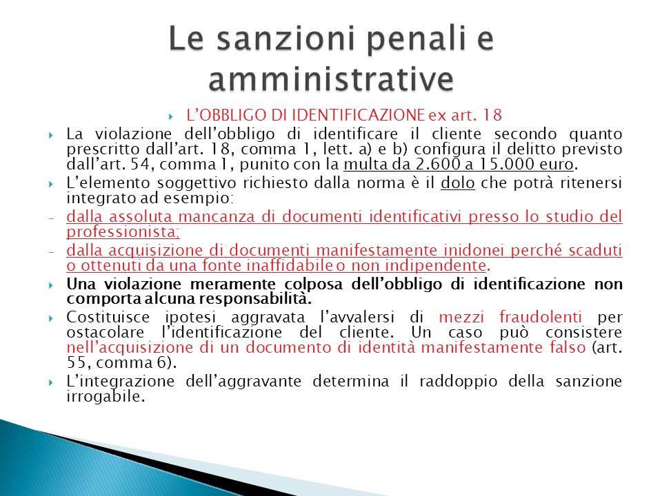 LOBBLIGO DI IDENTIFICAZIONE ex art. 18 La violazione dellobbligo di identificare il cliente secondo quanto prescritto dallart. 18, comma 1, lett. a) e