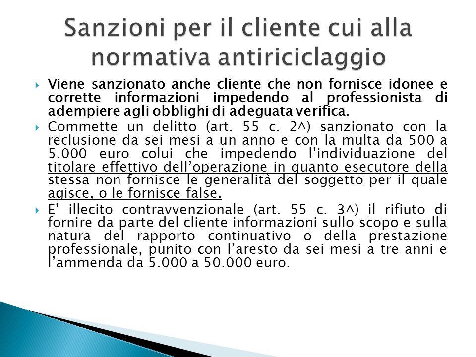 Viene sanzionato anche cliente che non fornisce idonee e corrette informazioni impedendo al professionista di adempiere agli obblighi di adeguata veri