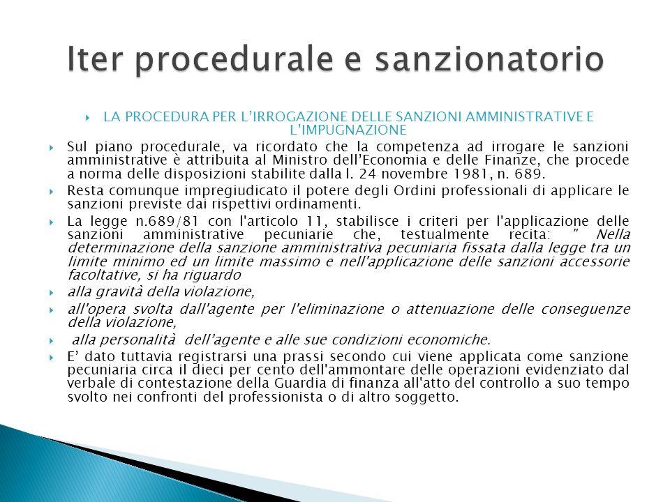 LA PROCEDURA PER LIRROGAZIONE DELLE SANZIONI AMMINISTRATIVE E LIMPUGNAZIONE Sul piano procedurale, va ricordato che la competenza ad irrogare le sanzi