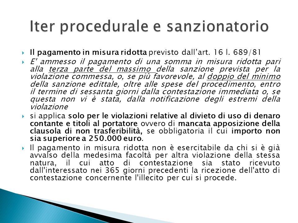 Il pagamento in misura ridotta previsto dallart. 16 l. 689/81 E' ammesso il pagamento di una somma in misura ridotta pari alla terza parte del massimo