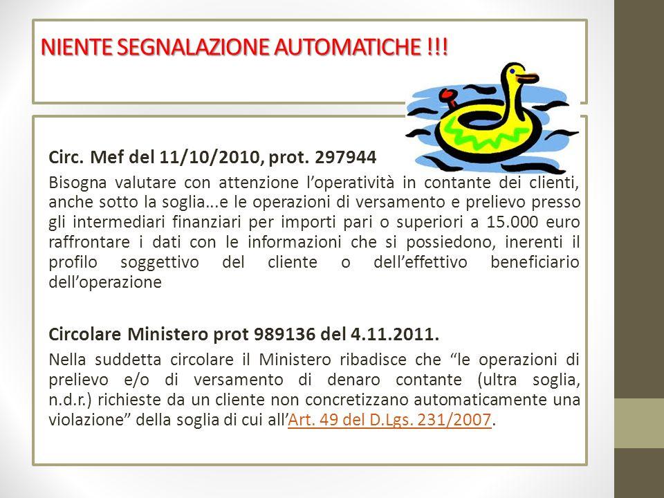 NIENTE SEGNALAZIONE AUTOMATICHE !!! Circ. Mef del 11/10/2010, prot. 297944 Bisogna valutare con attenzione loperatività in contante dei clienti, anche