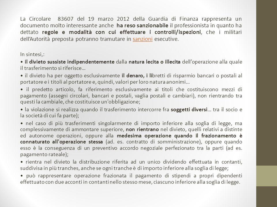 La Circolare 83607 del 19 marzo 2012 della Guardia di Finanza rappresenta un documento molto interessante anche ha reso sanzionabile il professionista