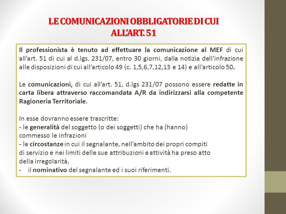 Il professionista è tenuto ad effettuare la comunicazione al MEF di cui allart. 51 di cui al d.lgs. 231/07, entro 30 giorni, dalla notizia dellinfrazi