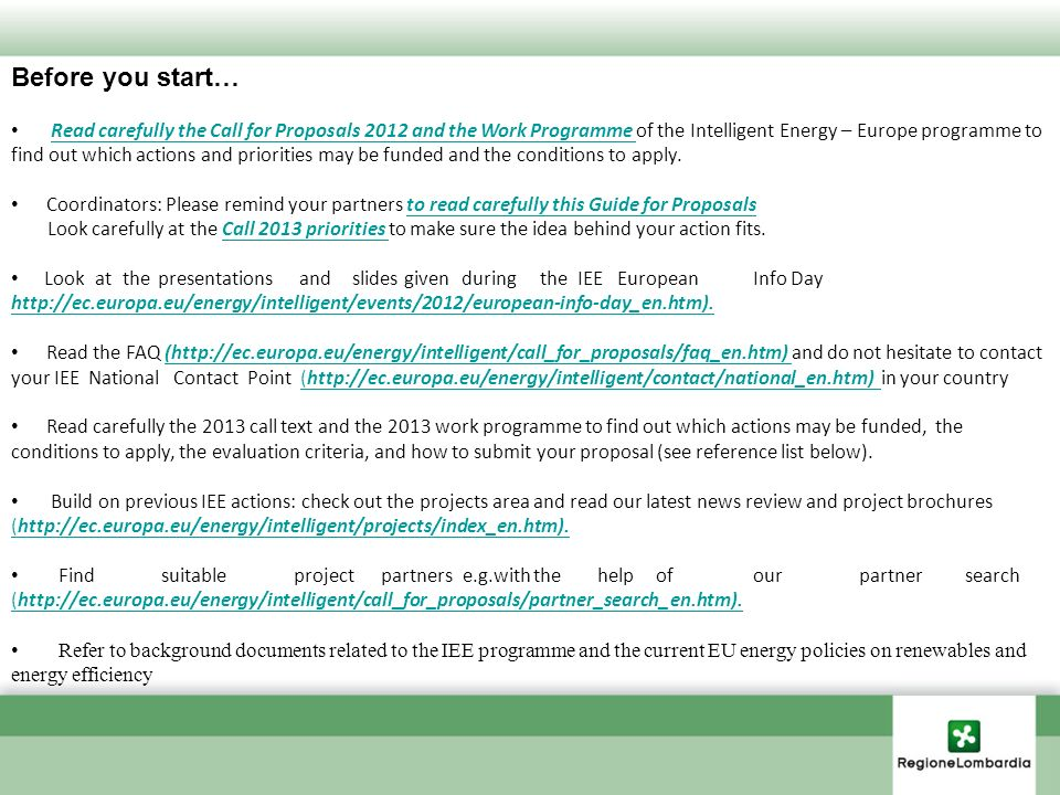Before you start… Read carefully the Call for Proposals 2012 and the Work Programme of the Intelligent Energy – Europe programme to find out which act