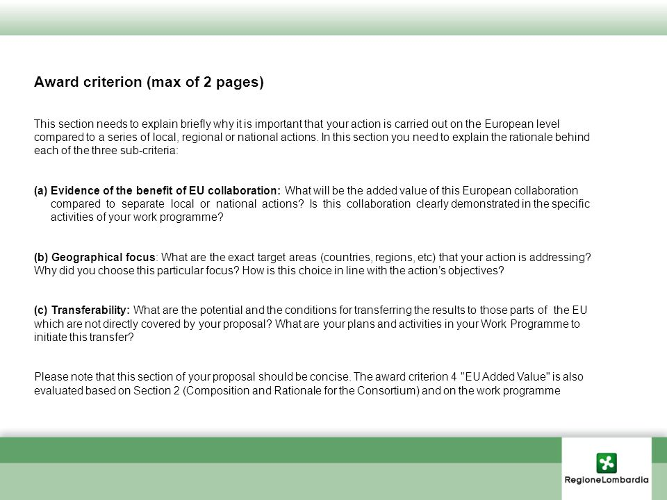 Award criterion (max of 2 pages) This section needs to explain briefly why it is important that your action is carried out on the European level compa