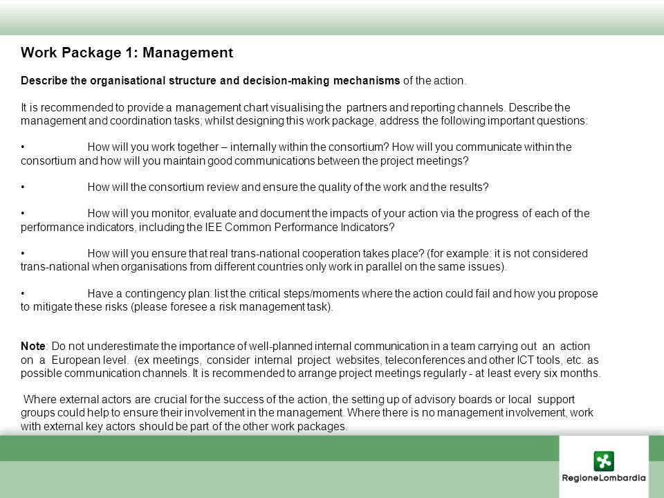 Work Package 1: Management Describe the organisational structure and decision-making mechanisms of the action. It is recommended to provide a manageme