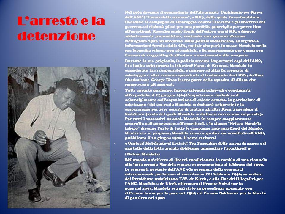 Larresto e la detenzione Nel 1961 divenne il comandante dell'ala armata Umkhonto we Sizwe dell'ANC (