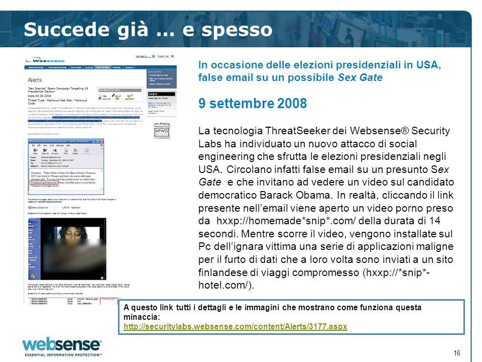 Succede già... e spesso 16 In occasione delle elezioni presidenziali in USA, false email su un possibile Sex Gate 9 settembre 2008 La tecnologia Threa