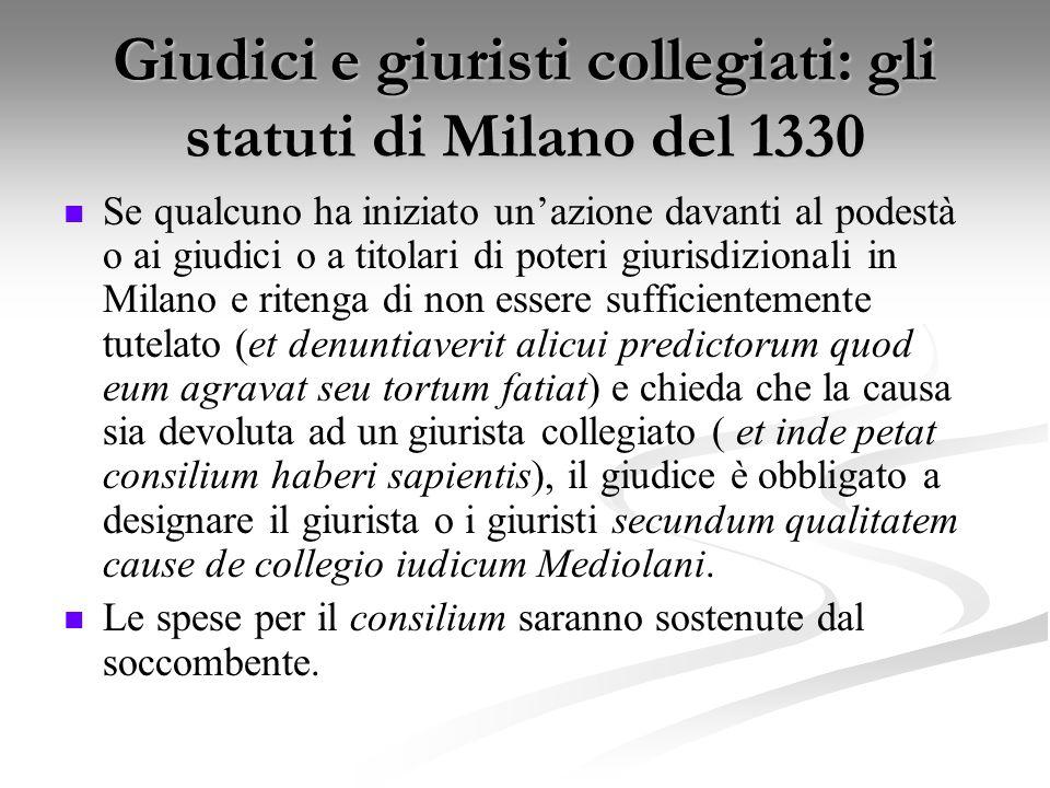 Giudici e giuristi collegiati: gli statuti di Milano del 1330 Se qualcuno ha iniziato unazione davanti al podestà o ai giudici o a titolari di poteri