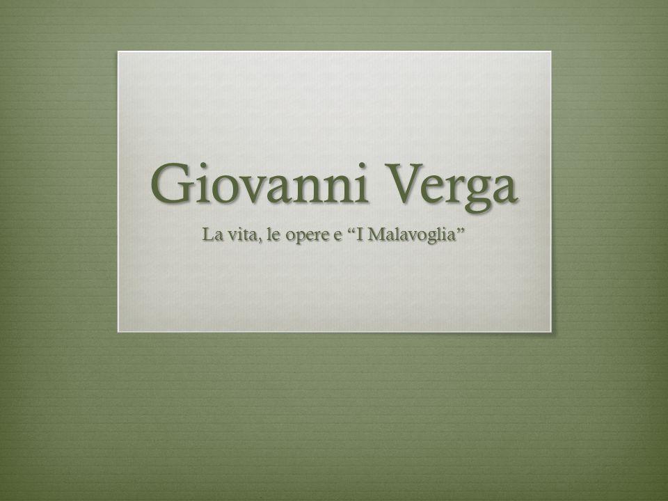 Giovanni Verga La vita, le opere e I Malavoglia