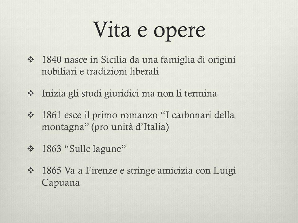Vita e opere 1840 nasce in Sicilia da una famiglia di origini nobiliari e tradizioni liberali Inizia gli studi giuridici ma non li termina 1861 esce i
