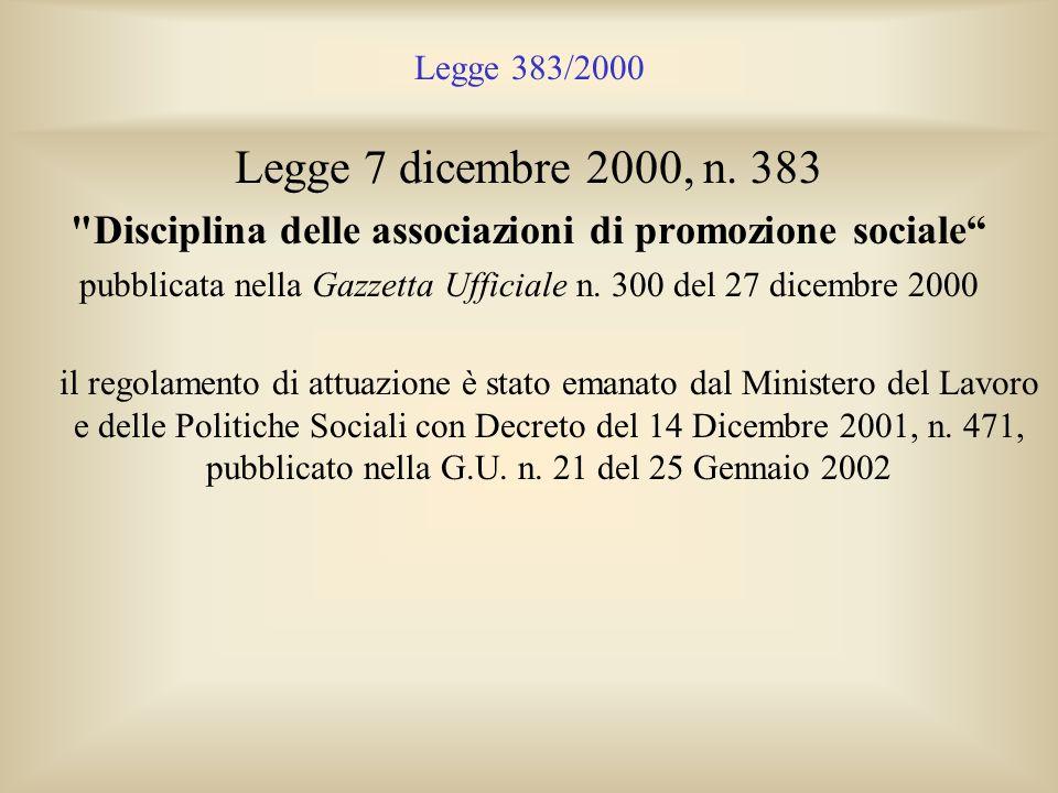 Legge 383/2000 – Gli adeguamenti Statutari CLAUSOLE OBBLIGATORIE NELLO STATUTO Art.