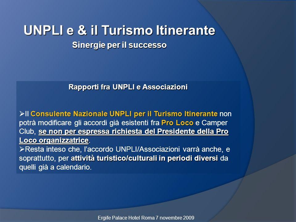 UNPLI e & il Turismo Itinerante Sinergie per il successo Rapporti fra UNPLI e Associazioni Consulente Nazionale UNPLI per il Turismo Itinerante Pro Lo
