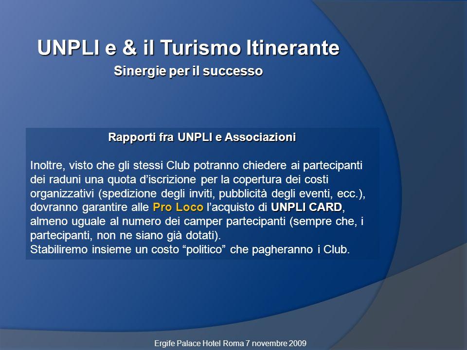 UNPLI e & il Turismo Itinerante Sinergie per il successo Ergife Palace Hotel Roma 7 novembre 2009 Rapporti fra UNPLI e Associazioni Pro LocoUNPLI CARD