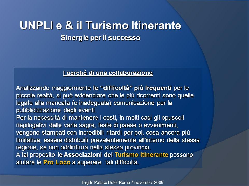 UNPLI e & il Turismo Itinerante Sinergie per il successo I PROGETTI FUTURI I PROGETTI FUTURI: 1.