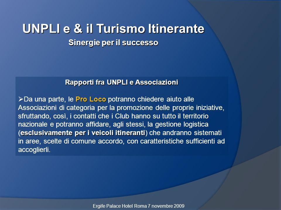 UNPLI e & il Turismo Itinerante Sinergie per il successo Rapporti fra UNPLI e Associazioni Pro Loco esclusivamente per i veicoli itineranti Da una par