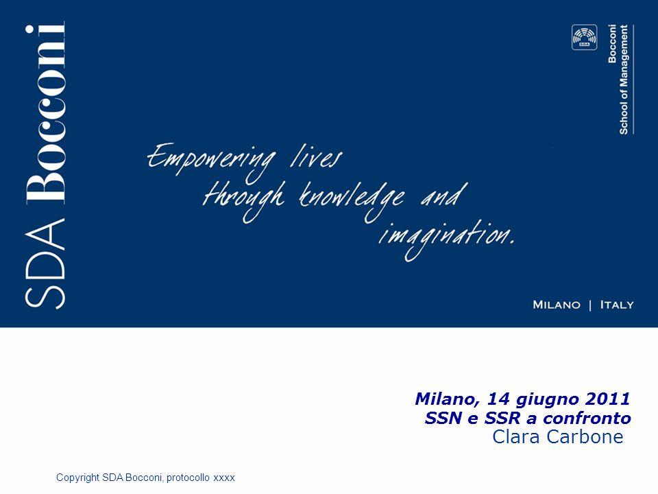 Copyright SDA Bocconi, protocollo xxxx Milano, 14 giugno 2011 SSN e SSR a confronto Clara Carbone
