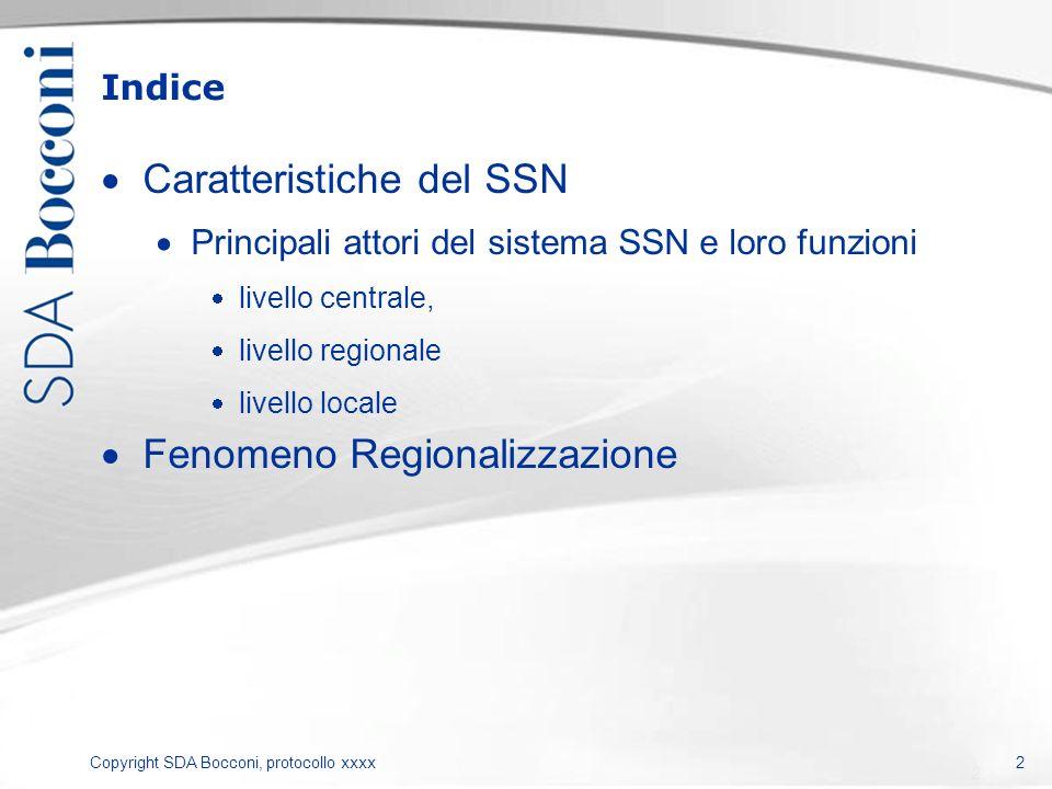 Copyright SDA Bocconi, protocollo xxxx Caratteristiche ST Nazionale Prestazioni ambulatoriali (DM96) Tariffario Nazionale suddiviso in 25 branche Branca Laboratorio analisi (cod.