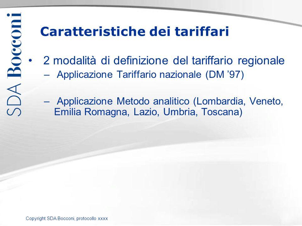 Copyright SDA Bocconi, protocollo xxxx Caratteristiche dei tariffari 2 modalità di definizione del tariffario regionale – Applicazione Tariffario nazi