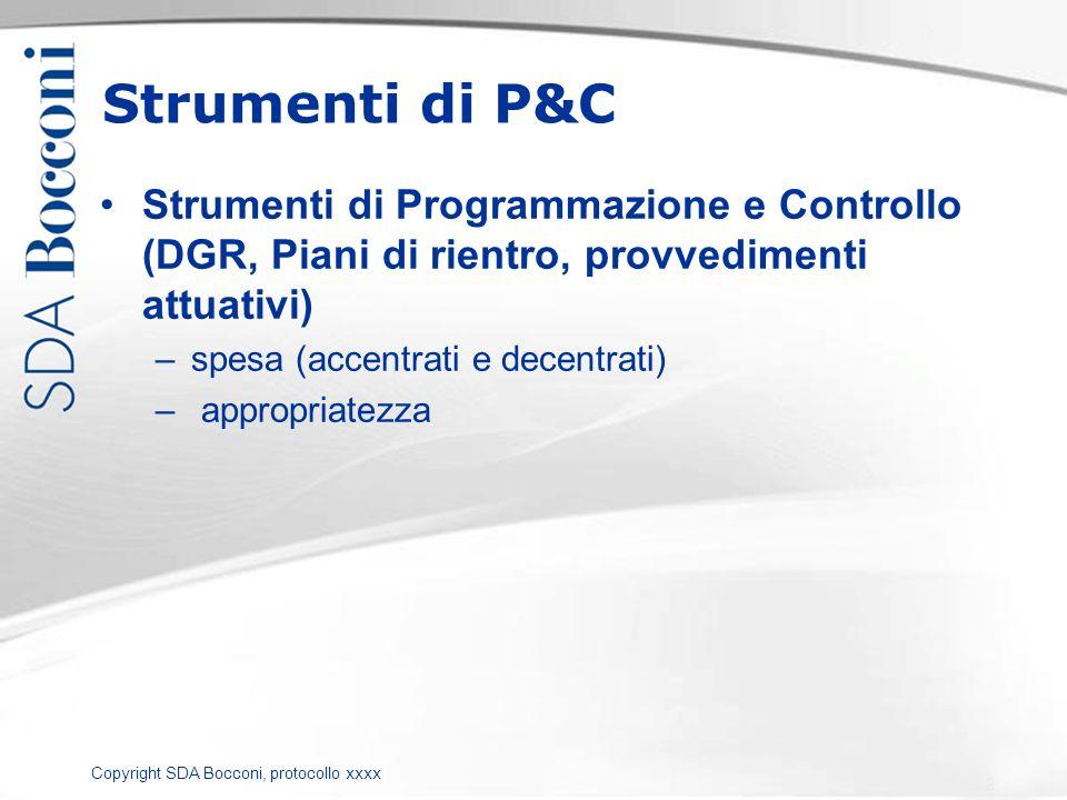 Copyright SDA Bocconi, protocollo xxxx Strumenti di P&C Strumenti di Programmazione e Controllo (DGR, Piani di rientro, provvedimenti attuativi) –spes