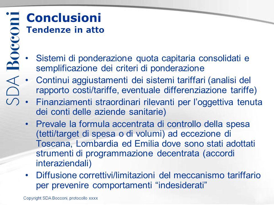 Copyright SDA Bocconi, protocollo xxxx Conclusioni Tendenze in atto Sistemi di ponderazione quota capitaria consolidati e semplificazione dei criteri