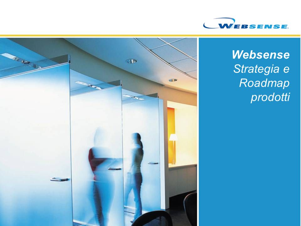 Websense Strategia e Roadmap prodotti