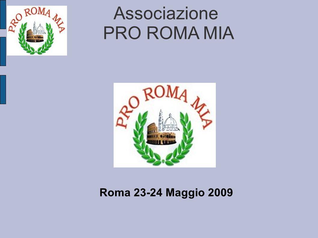 Associazione PRO ROMA MIA Quartiere COPPEDE 24 maggio 2009 5.