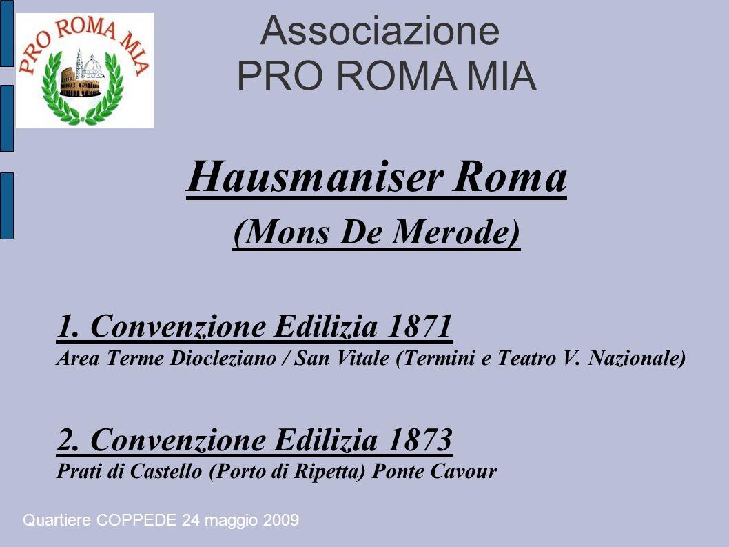 Associazione PRO ROMA MIA Hausmaniser Roma (Mons De Merode) 1. Convenzione Edilizia 1871 Area Terme Diocleziano / San Vitale (Termini e Teatro V. Nazi